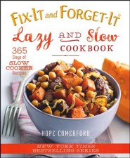 Fix-It and Forget-It Lazy and Slow Cookbook: 365 Days of Slow Cooker Recipes  -     By: Abigail Gehring