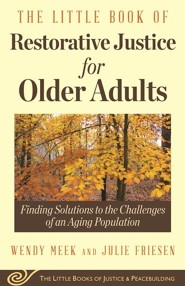 Little Book of Restorative Justice for Older Adults  -     By: Friesen Meek