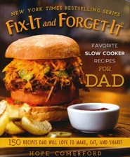 Fix It and Forget It Favorite Slow Cooker Recipes for Dad  -     By: Hope Comerford
