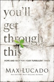 You'll Get Through This: Hope and Help for Your Turbulent Times Hardcover