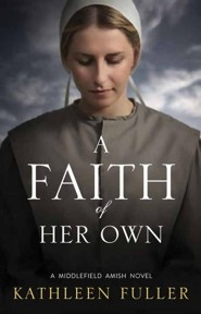 A Faith of Her Own: A Middlefield Amish Novel, Large Print  -     By: Kathleen Fuller