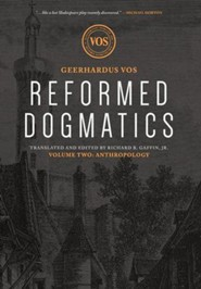 Reformed Dogmatics: Anthropology Volume 2