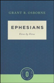 Ephesians Verse by Verse: Osborne New Testament Commentaries