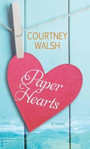 Paper Hearts, Large Print  -     By: Courtney Walsh
