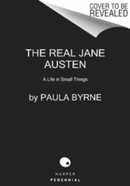 The Real Jane Austen: A Life in Small Things  -     By: Paula Byrne