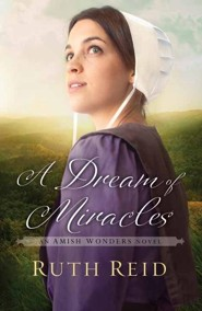 A Dream of Miracles, Large Print  -     By: Ruth Reid
