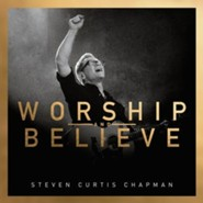Worship and Believe, CD