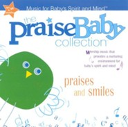 The Praise Baby Collection: Praises and Smiles CD