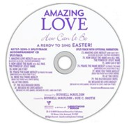 Amazing Love How Can It Be: A Ready to Sing Easter (Split-Track Accompaniment)