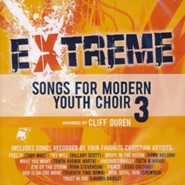 Extreme Songs for Modern Youth Choir, Vol. 3 (Split-Track Accompaniment)