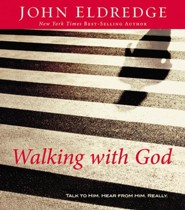 Walking With God  [Download] -     By: John Eldredge