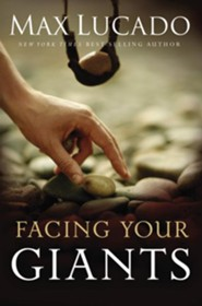 Facing Your Giants  [Download] -     By: Max Lucado
