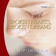 Broken Hearts, Broken Dreams: Why Marriages Don't Work Anymore, and How to Make Yours the Exception - Unabridged Audiobook [Download]