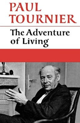 The Adventure of Living  -     By: Paul Tournier