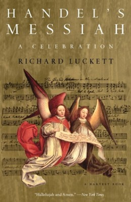 Handel's Messiah: A Celebration: A Celebration  -     By: Richard Luckett