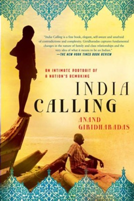 India Calling  -     Edited By: Paul Golob     By: Anand Giridharadas