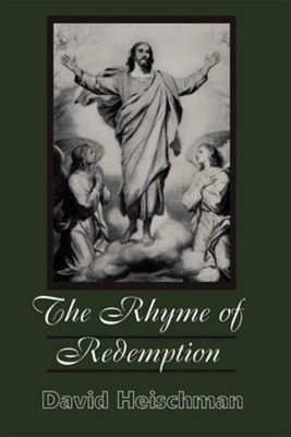 The Rhyme of Redemption  -     By: David Heischman
