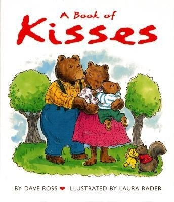A Book of Kisses  -     By: Dave Ross     Illustrated By: Laura Rader