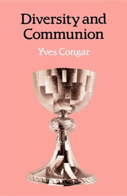 Diversity and Communion  -     By: Yves Congar