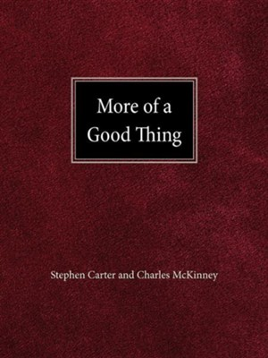 More of a Good Thing  -     By: Stephen Carter