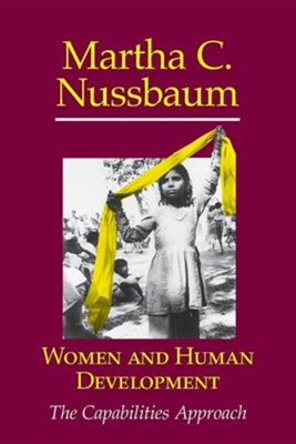 Women and Human Development: The Capabilities Approach  -     By: Martha Craven Nussbaum