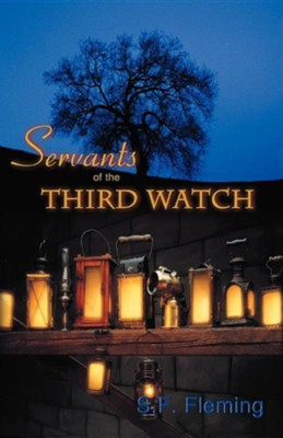 Servants of the Third Watch   -     By: S.F. Fleming