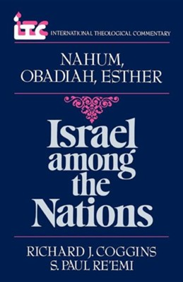 Nahum, Obadiah, Esther: Israel Among the Nations (International Theological Commentary)  -     By: Richard Coggins