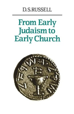 From Early Judaism to Early Church  -     By: D.S. Russell