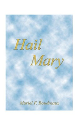 Hail Mary  -     By: Muriel F. Boudreaux