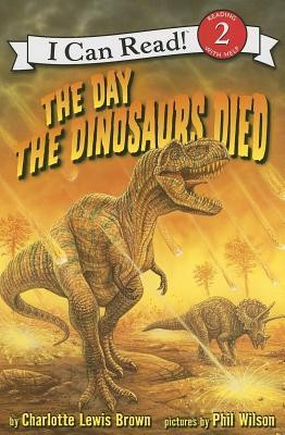 The Day the Dinosaurs Died  -     By: Charlotte Lewis Brown     Illustrated By: Phil Wilson