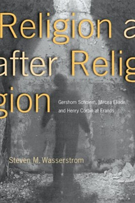 Religion After Religion, Softcover   -     By: Steven M. Wasserstrom