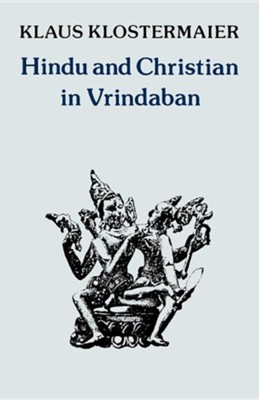 Hindu and Christian in Vrindaban  -     By: Klaus K. Klostermaier