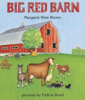 Big Red Barn Board Book  -     By: Margaret Wise Brown, Felicia Bond     Illustrated By: Felicia Bond