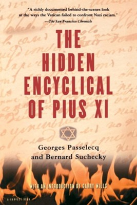 Hidden Encyclical of Pius XI  -     By: Georges Passelecq, Bernard Suchecky