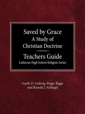 Saved by Grace: A Study of Christian Doctrine  -     By: Garth Ludwig
