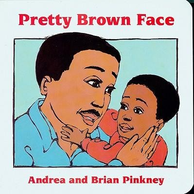 Pretty Brown Face: Family Celebration Board Books  -     By: Andrea Davis Pinkney     Illustrated By: Brian Pinkney