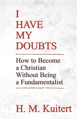 I Have My Doubts  -     By: H.M. Kuitert