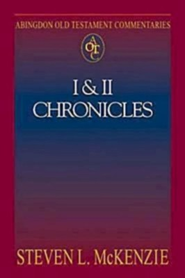 I & II Chronicles: Abingdon Old Testament Commentaries   -     By: Steven L. McKenzie