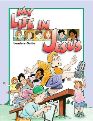 My Life in Jesus Leaders GuideTeacher's Guide Edition  -     By: Concordia Publishing House