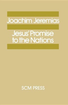 Jesus' Promise to the Nations  -     By: Joachim Jeremias