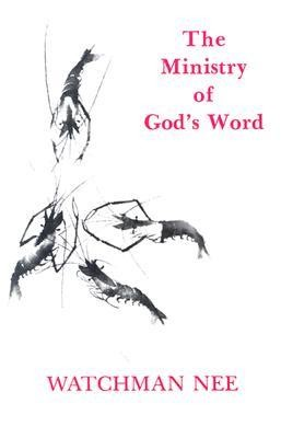 Ministry of Gods Word:  -     By: Watchman Nee