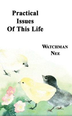 Practical Issues of This Life:  -     By: Watchman Nee