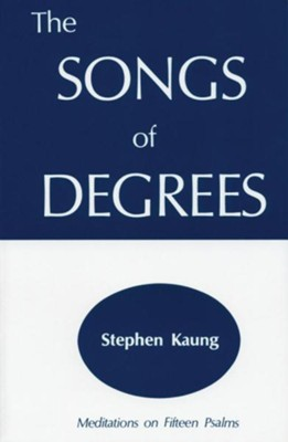 The Songs of Degrees: Meditations on Fifteen Psalms  -     Edited By: Herbert L. Fader     By: Stephen Kaung