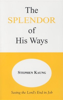 The Splendor of His Ways  -     Edited By: Herbert L. Fader     By: Stephen Kaung