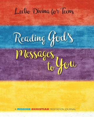 Lectio Divina for Teens: Reading God's Messages to You  -     By: Jerry J. Windley-Daoust