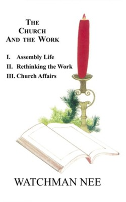 Church and the Work 3v Set  -     By: Watchman Nee