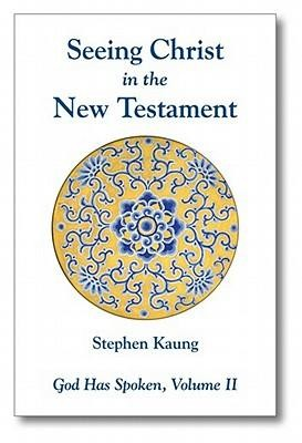 Seeing Christ in the New Testament  -     By: Stephen Kaung