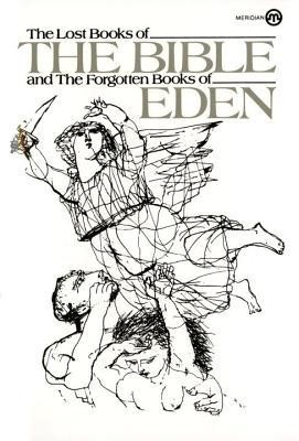The Lost Books of the Bible and the Forgotten Books of Eden  -     Edited By: Rutherford H. Platt Jr.     By: Anonymous     Illustrated By: Paul Laune