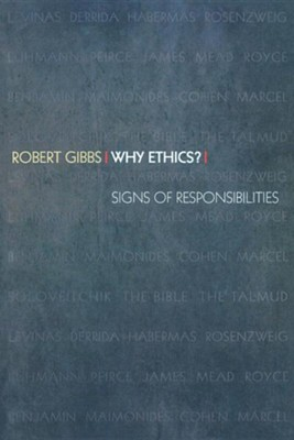 Why Ethics?: Signs of Responsibilities  -     By: Robert Gibbs, Howard V. Hong