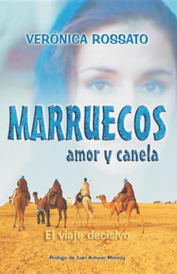 Marruecos, Amor y Canela = Morocco, Love and Cinnamon (Spanish)  -     By: Veronica Rossato